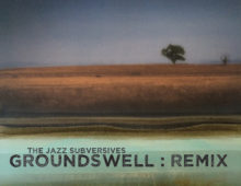 The Jazz Subversives – GroundSwell RMX